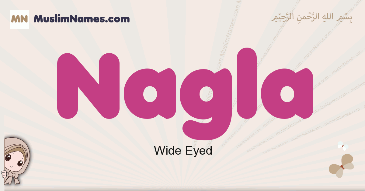 Nagla muslim girls name and meaning, islamic girls name Nagla