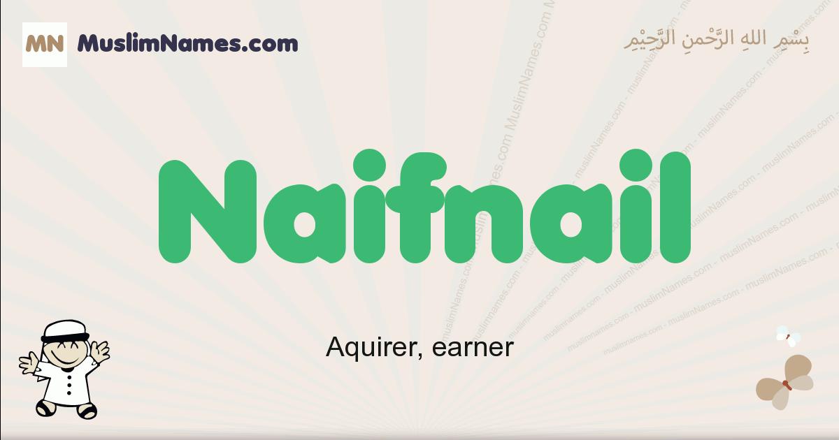 Naifnail muslim boys name and meaning, islamic boys name Naifnail