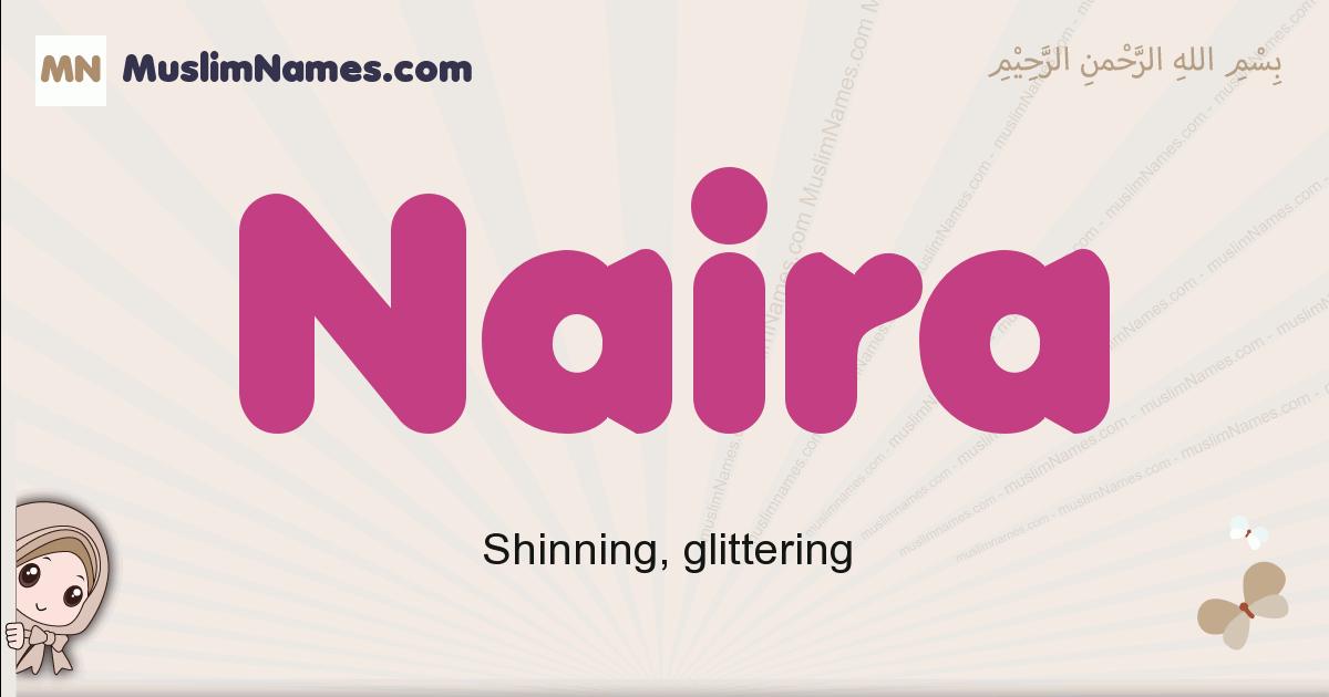 Naira muslim girls name and meaning, islamic girls name Naira