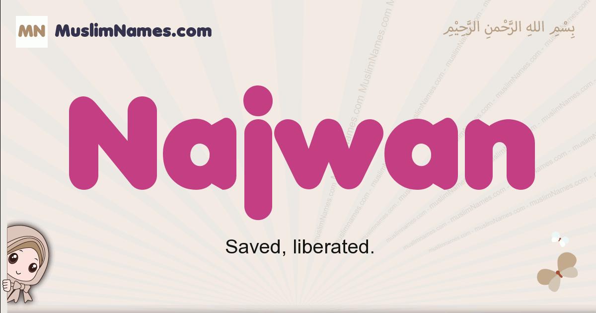 Najwan muslim girls name and meaning, islamic girls name Najwan