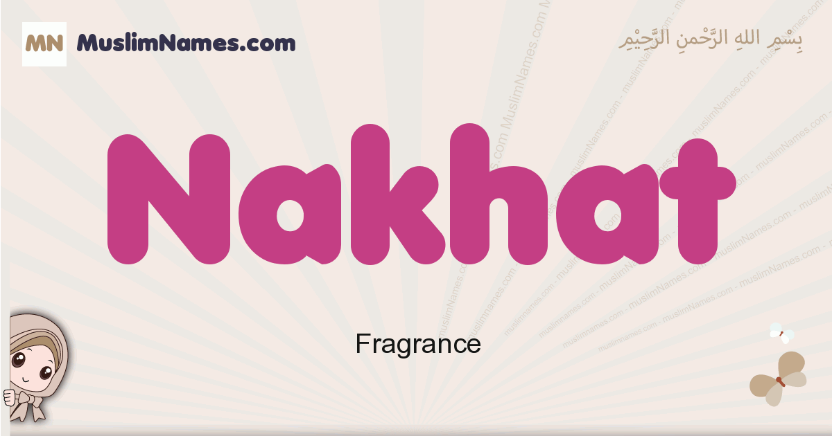 Nakhat muslim girls name and meaning, islamic girls name Nakhat