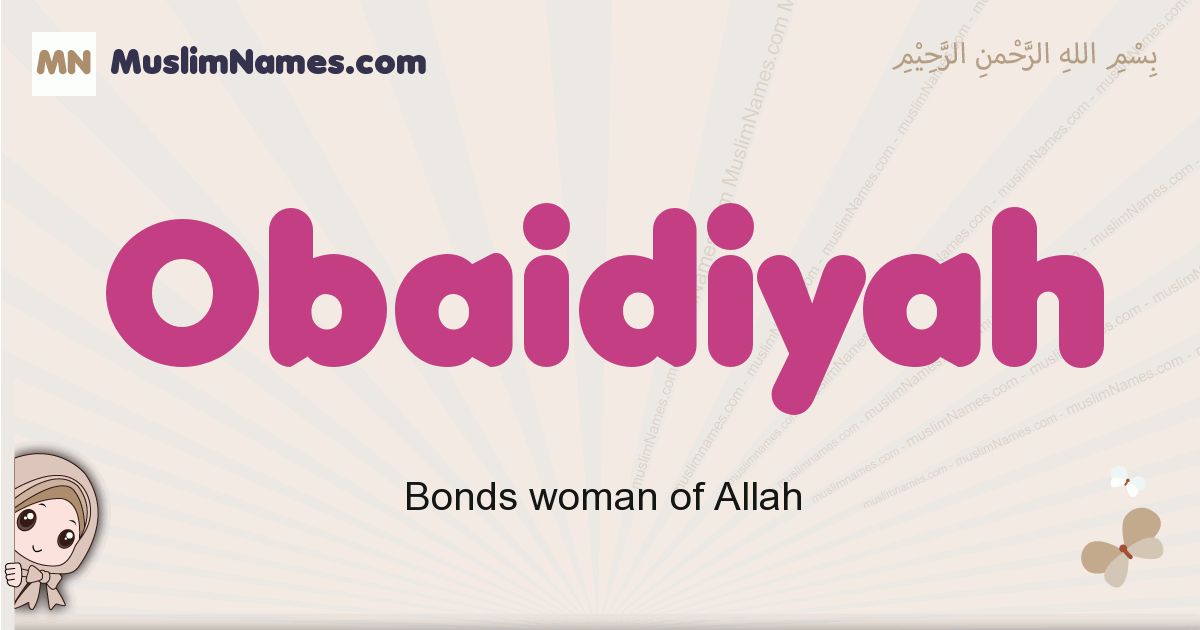 Obaidiyah muslim girls name and meaning, islamic girls name Obaidiyah