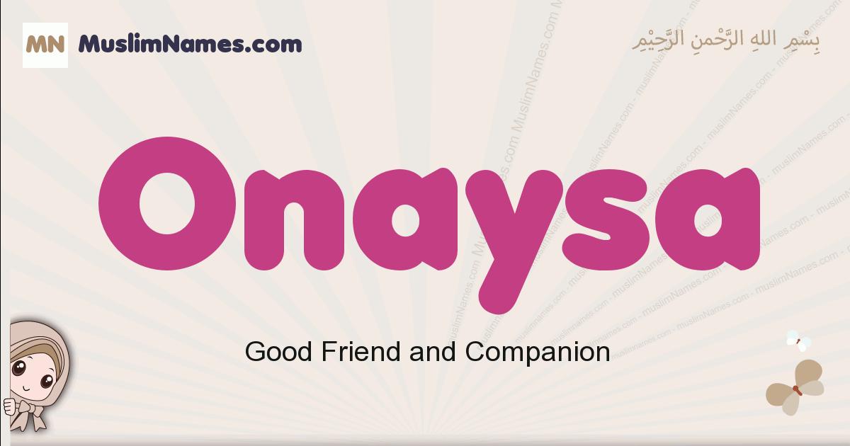 Onaysa muslim girls name and meaning, islamic girls name Onaysa