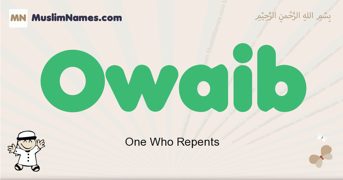 Owaib muslim boys name and meaning, islamic boys name Owaib