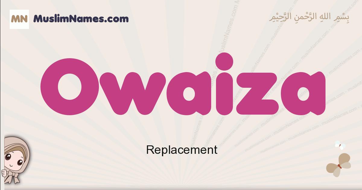 Owaiza muslim girls name and meaning, islamic girls name Owaiza
