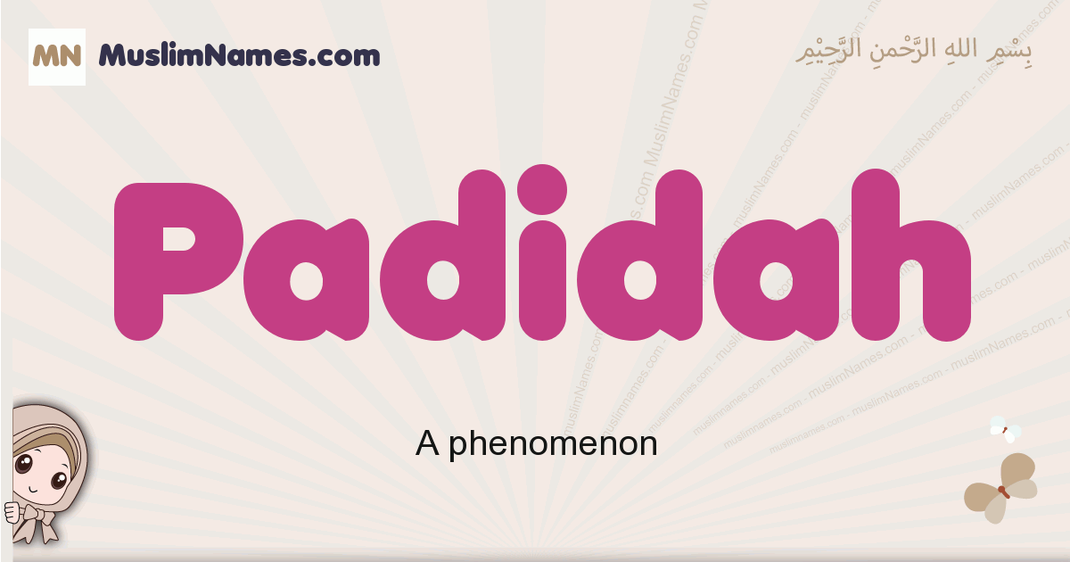 Padidah muslim girls name and meaning, islamic girls name Padidah