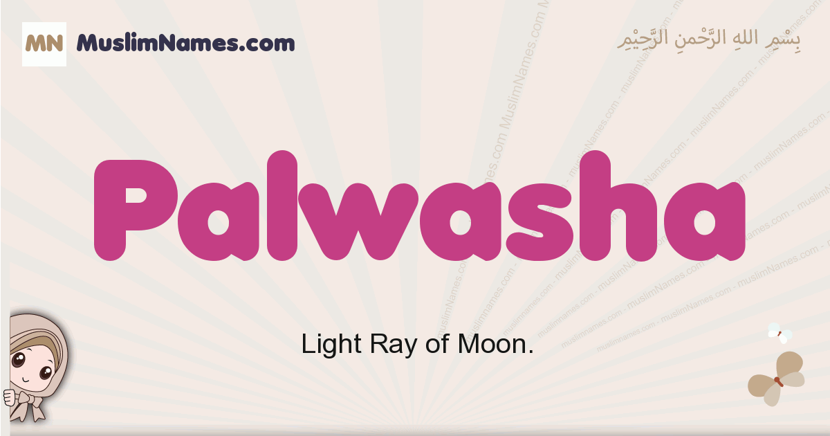 Palwasha muslim girls name and meaning, islamic girls name Palwasha