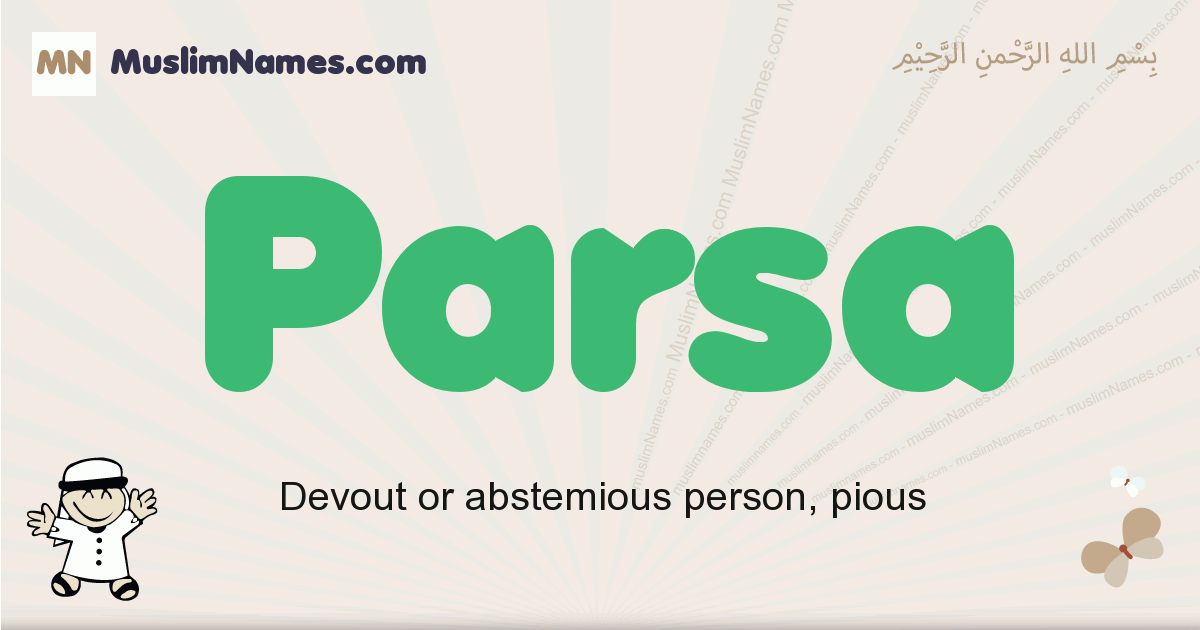 Parsa muslim boys name and meaning, islamic boys name Parsa