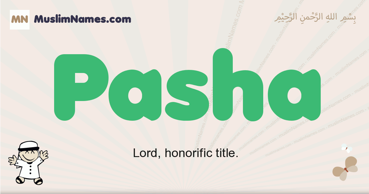 Pasha muslim boys name and meaning, islamic boys name Pasha