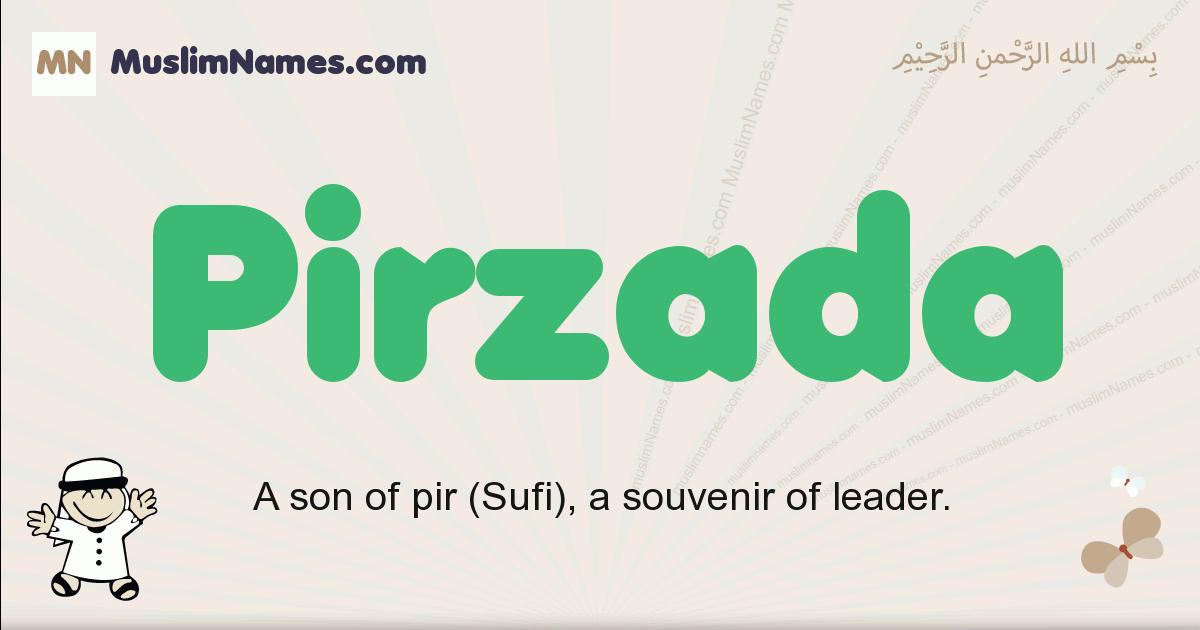 Pirzada muslim boys name and meaning, islamic boys name Pirzada