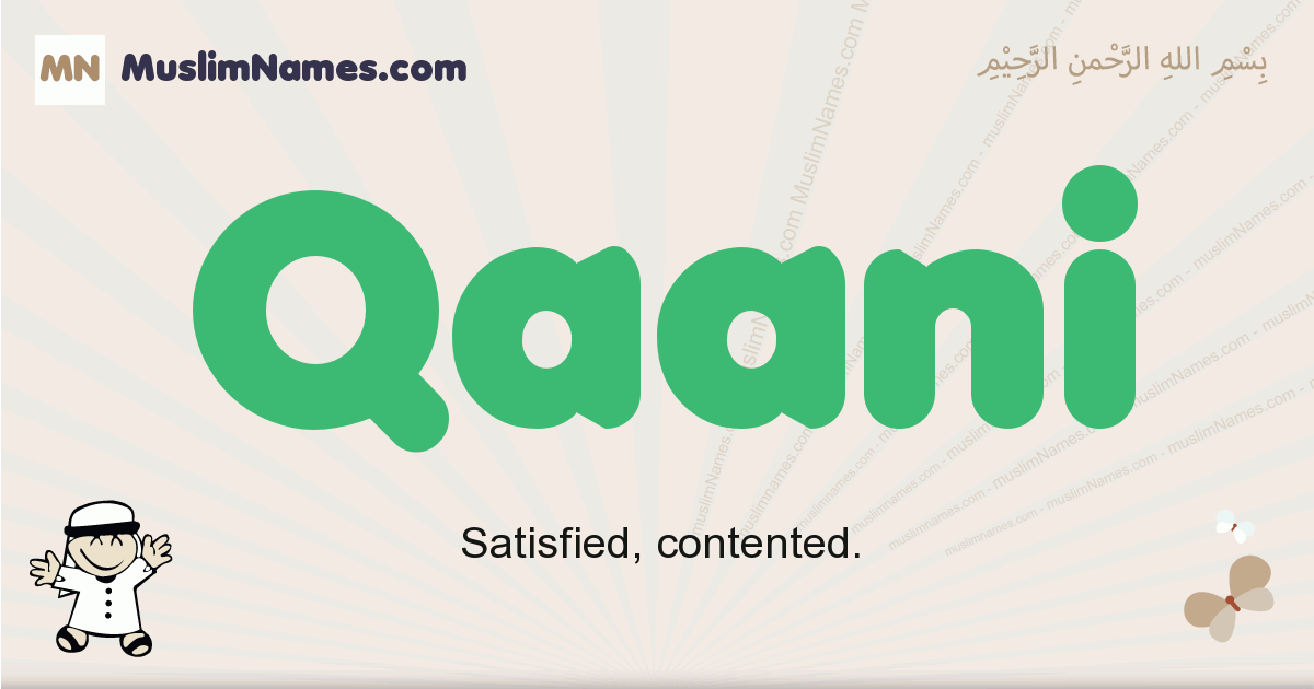 Qaani muslim boys name and meaning, islamic boys name Qaani