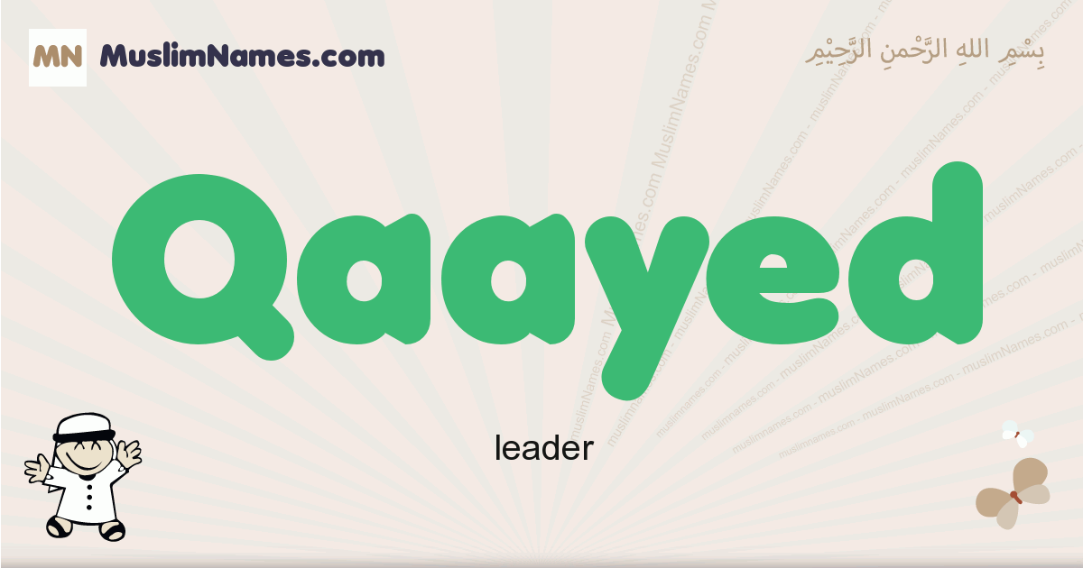 Qaayed muslim boys name and meaning, islamic boys name Qaayed