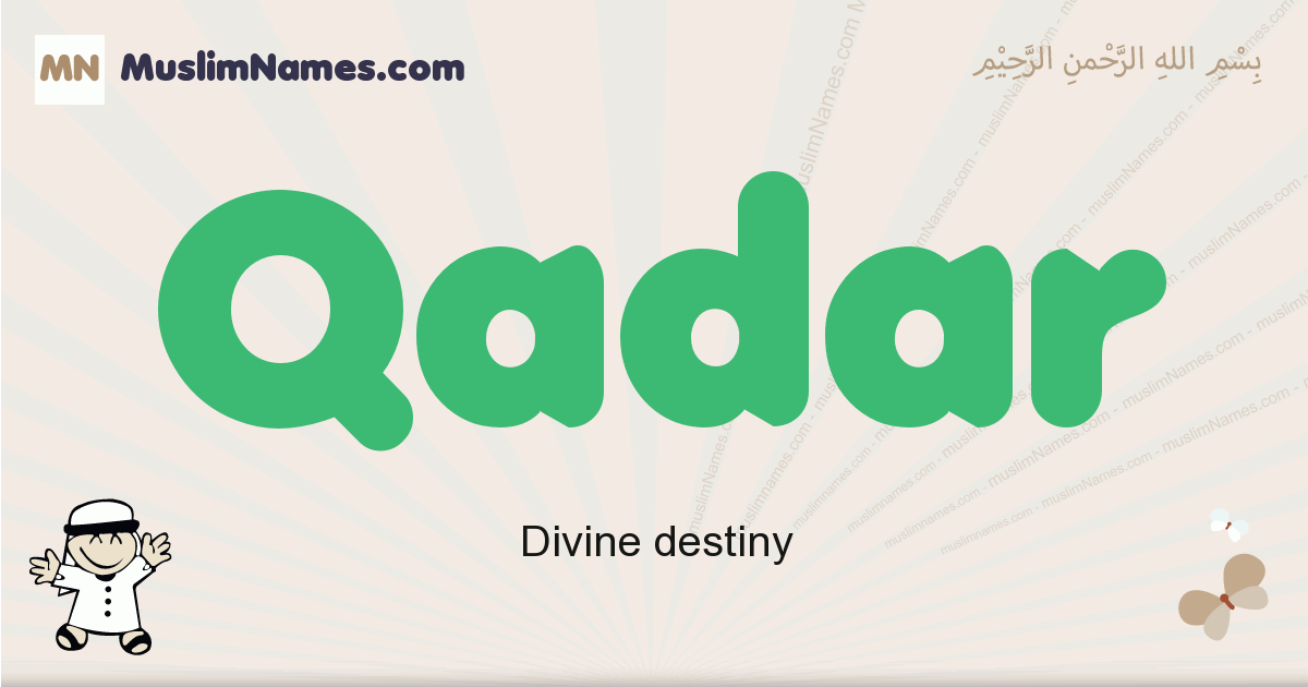 Qadar muslim boys name and meaning, islamic boys name Qadar