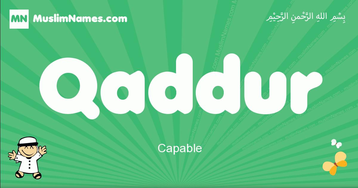 qaddur arabic boys name and meaning, quranic boys name qaddur