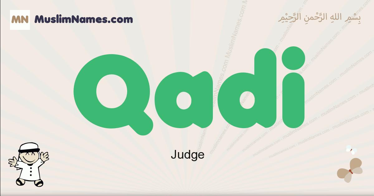 Qadi muslim boys name and meaning, islamic boys name Qadi
