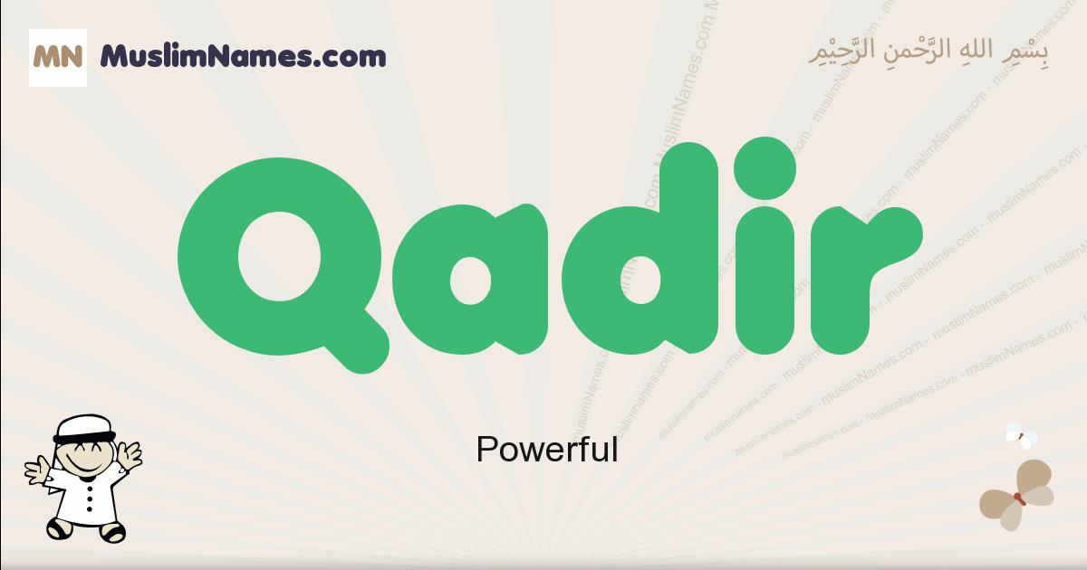 Qadir muslim boys name and meaning, islamic boys name Qadir