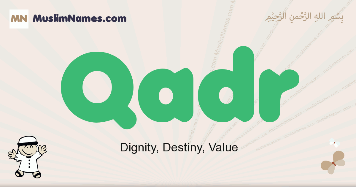 Qadr muslim boys name and meaning, islamic boys name Qadr