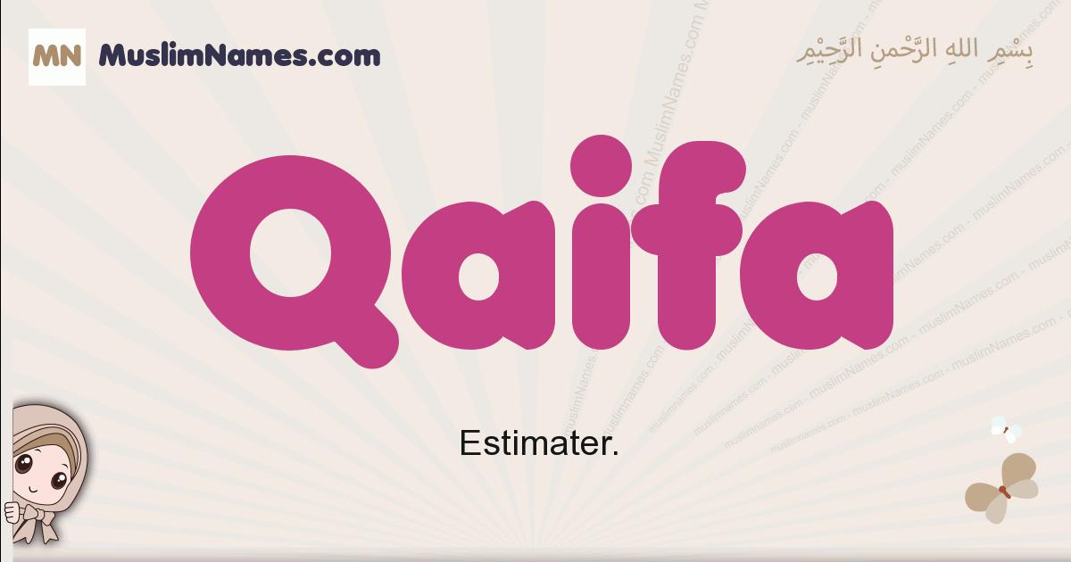 Qaifa muslim girls name and meaning, islamic girls name Qaifa