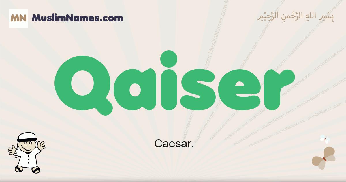 Qaiser muslim boys name and meaning, islamic boys name Qaiser
