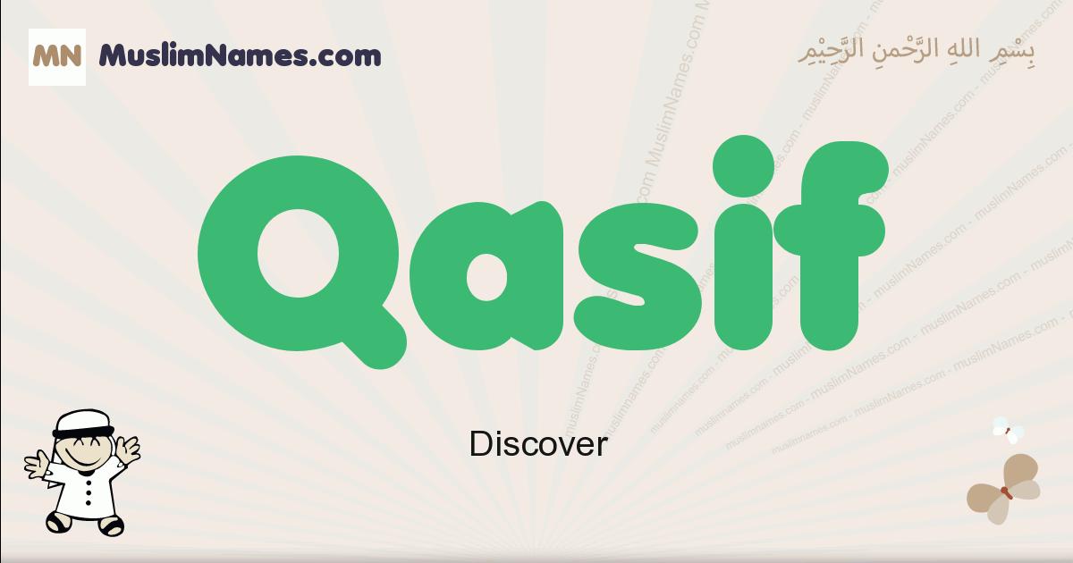 Qasif muslim boys name and meaning, islamic boys name Qasif