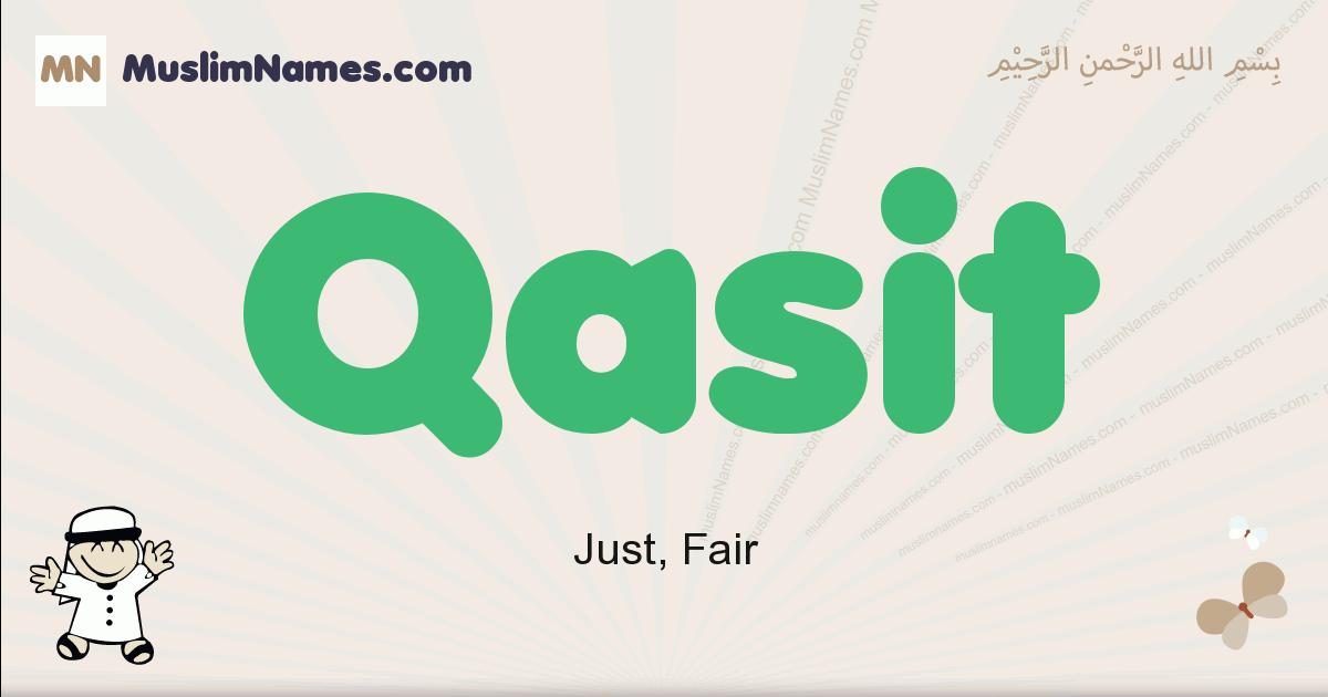 Qasit muslim boys name and meaning, islamic boys name Qasit