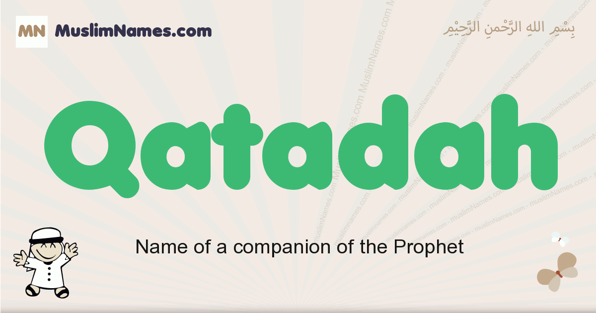 Qatadah muslim boys name and meaning, islamic boys name Qatadah