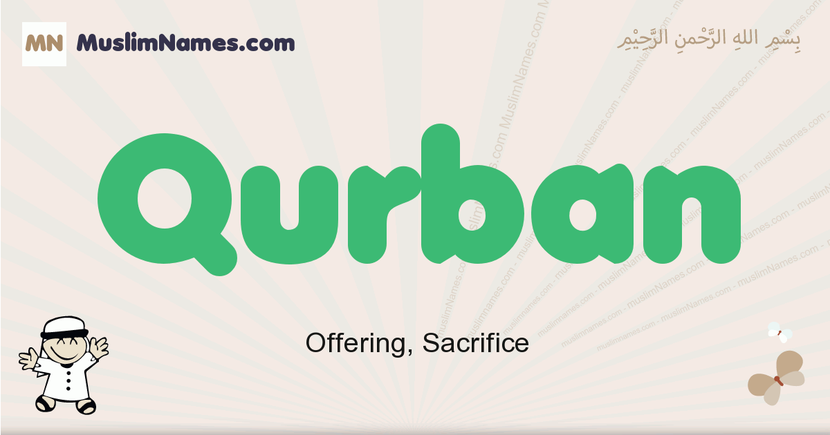 Qurban muslim boys name and meaning, islamic boys name Qurban