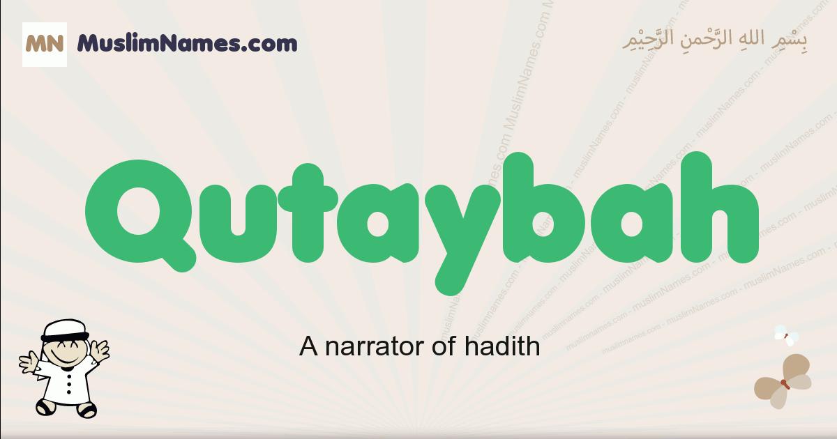 Qutaybah muslim boys name and meaning, islamic boys name Qutaybah