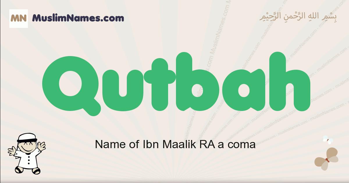 Qutbah muslim boys name and meaning, islamic boys name Qutbah