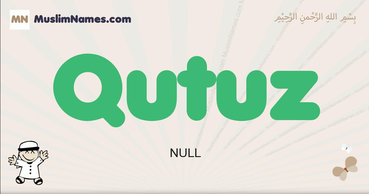 Qutuz muslim boys name and meaning, islamic boys name Qutuz