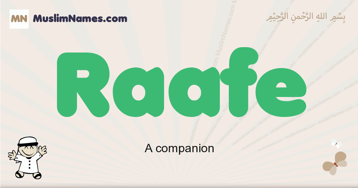 Raafe muslim boys name and meaning, islamic boys name Raafe