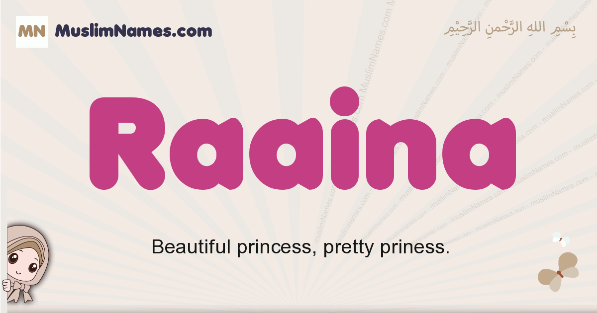 Raaina muslim girls name and meaning, islamic girls name Raaina