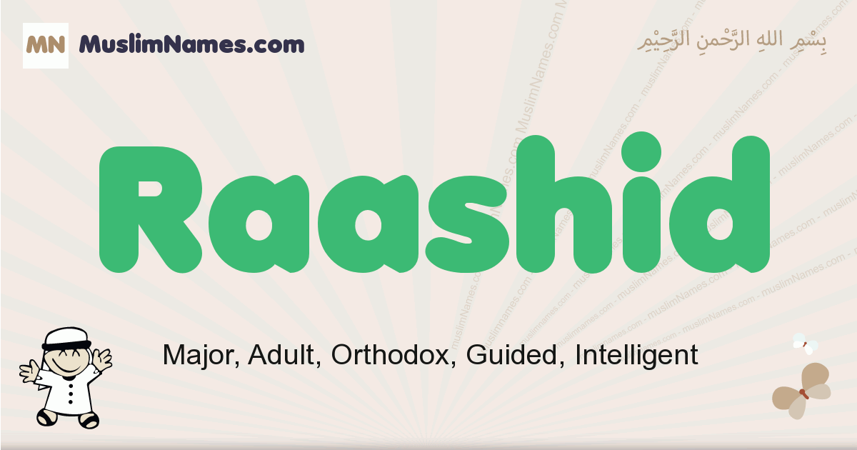 Raashid muslim boys name and meaning, islamic boys name Raashid
