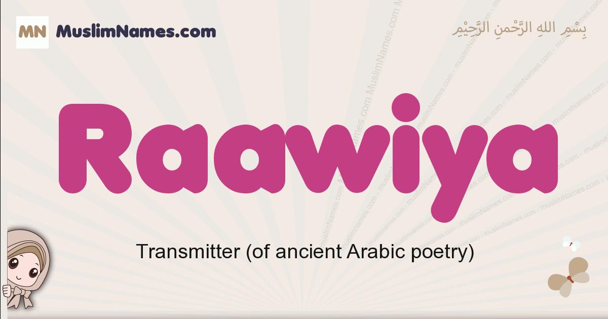 Raawiya muslim girls name and meaning, islamic girls name Raawiya