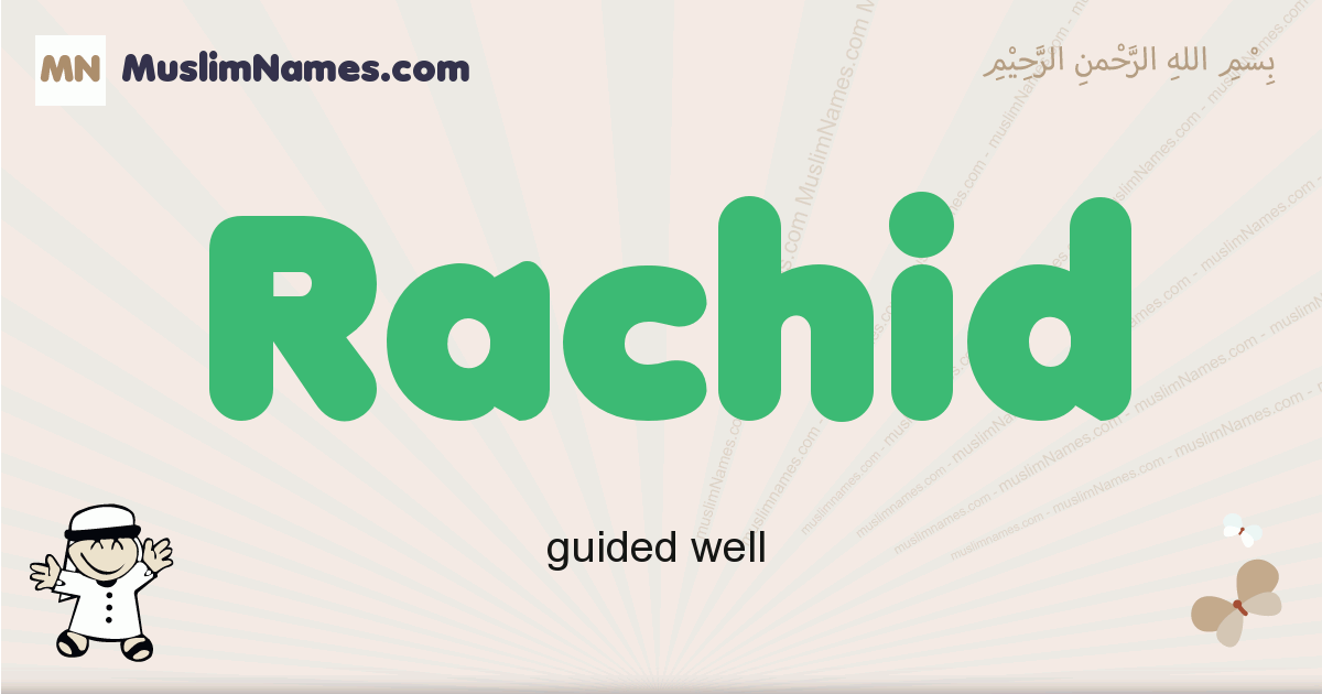 Rachid muslim boys name and meaning, islamic boys name Rachid