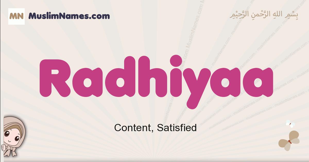 Radhiyaa muslim girls name and meaning, islamic girls name Radhiyaa