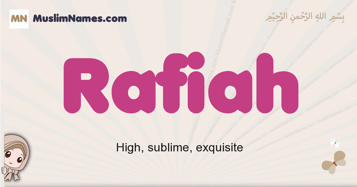 Rafiah muslim girls name and meaning, islamic girls name Rafiah
