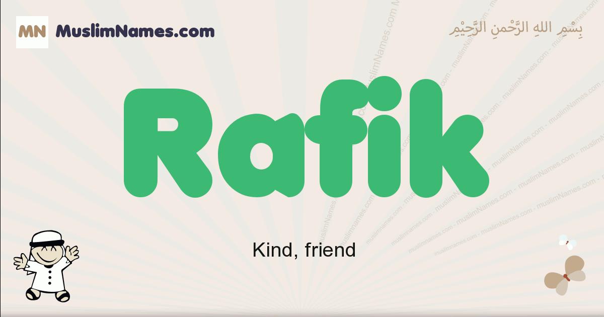 Rafik muslim boys name and meaning, islamic boys name Rafik