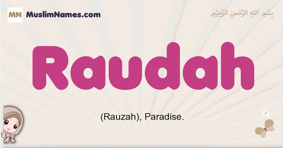 Raudah muslim girls name and meaning, islamic girls name Raudah