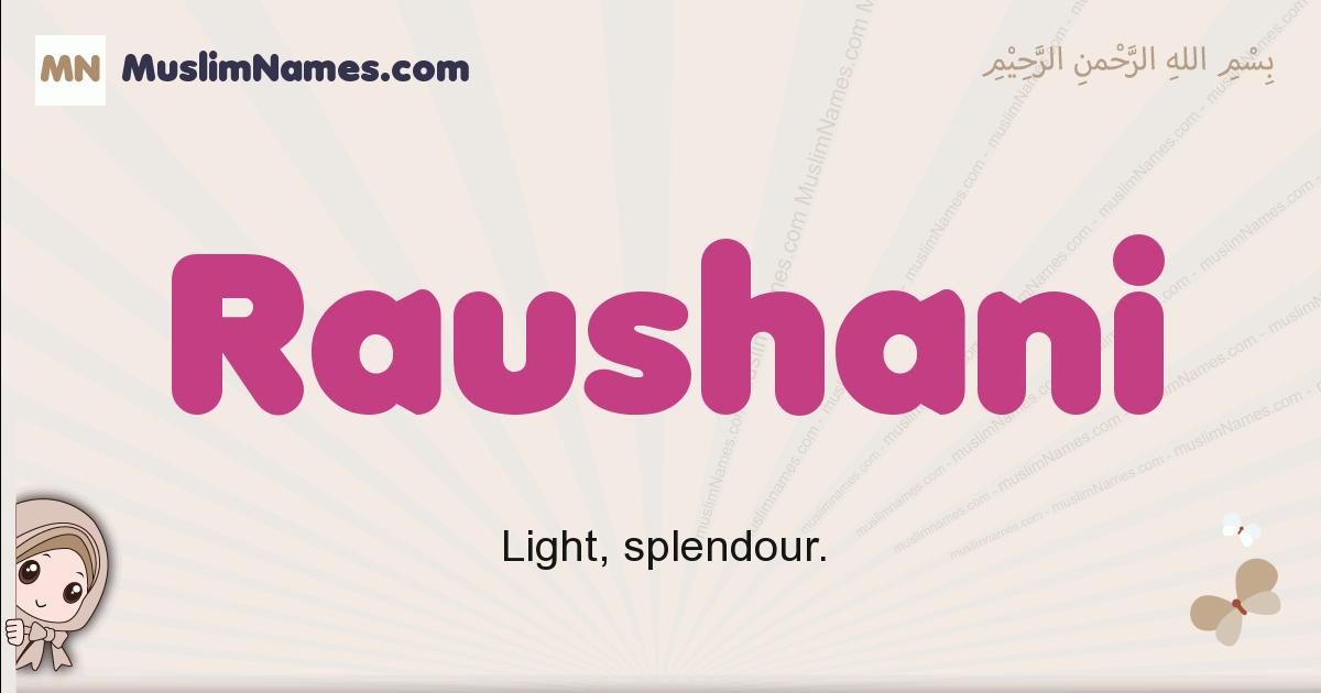 Raushani muslim girls name and meaning, islamic girls name Raushani