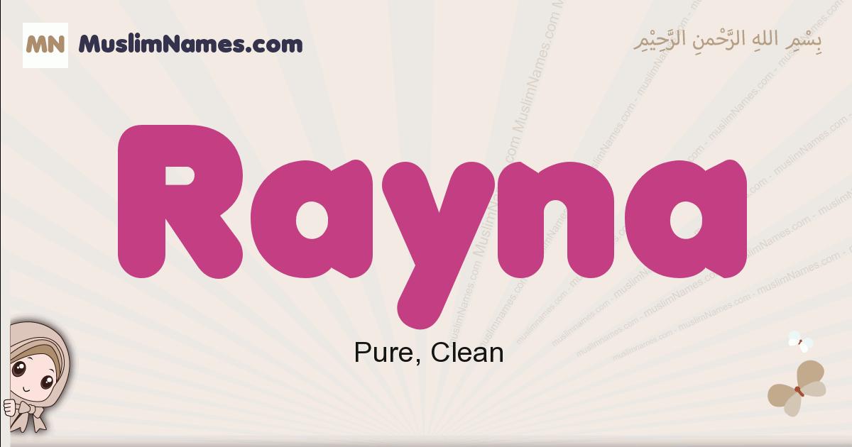 Rayna muslim girls name and meaning, islamic girls name Rayna