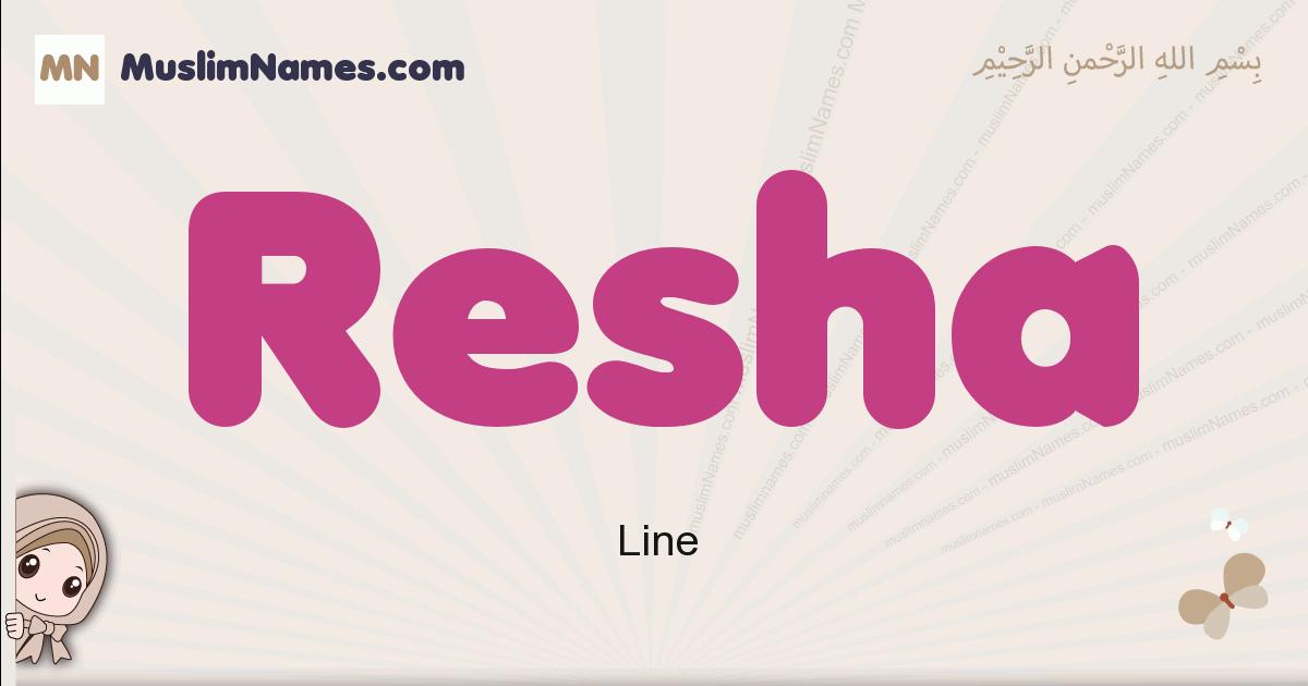 Resha muslim girls name and meaning, islamic girls name Resha