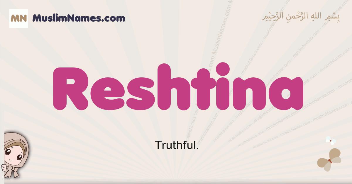 Reshtina muslim girls name and meaning, islamic girls name Reshtina