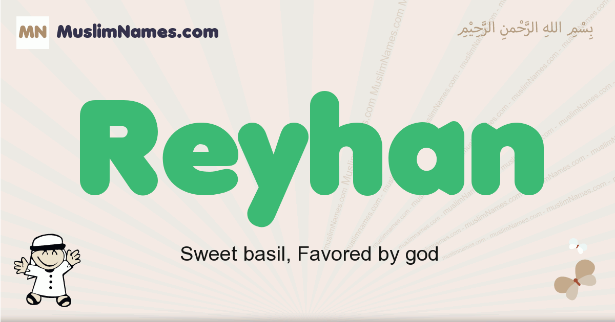 Reyhan muslim boys name and meaning, islamic boys name Reyhan