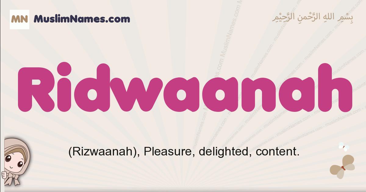 Ridwaanah muslim girls name and meaning, islamic girls name Ridwaanah