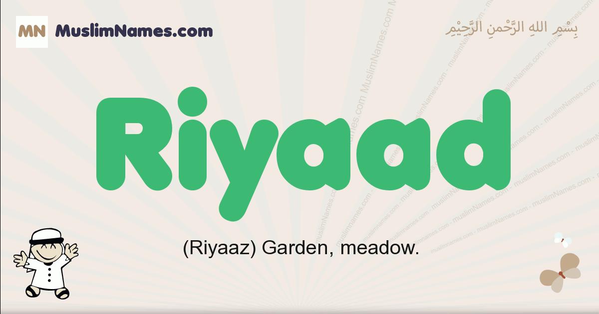 Riyaad muslim boys name and meaning, islamic boys name Riyaad