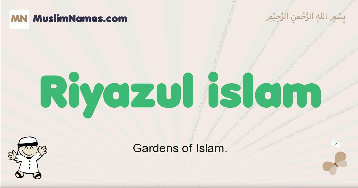 Riyazul Islam muslim boys name and meaning, islamic boys name Riyazul Islam