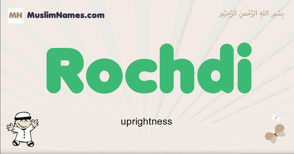 Rochdi muslim boys name and meaning, islamic boys name Rochdi