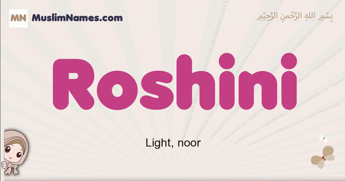 Roshini muslim girls name and meaning, islamic girls name Roshini