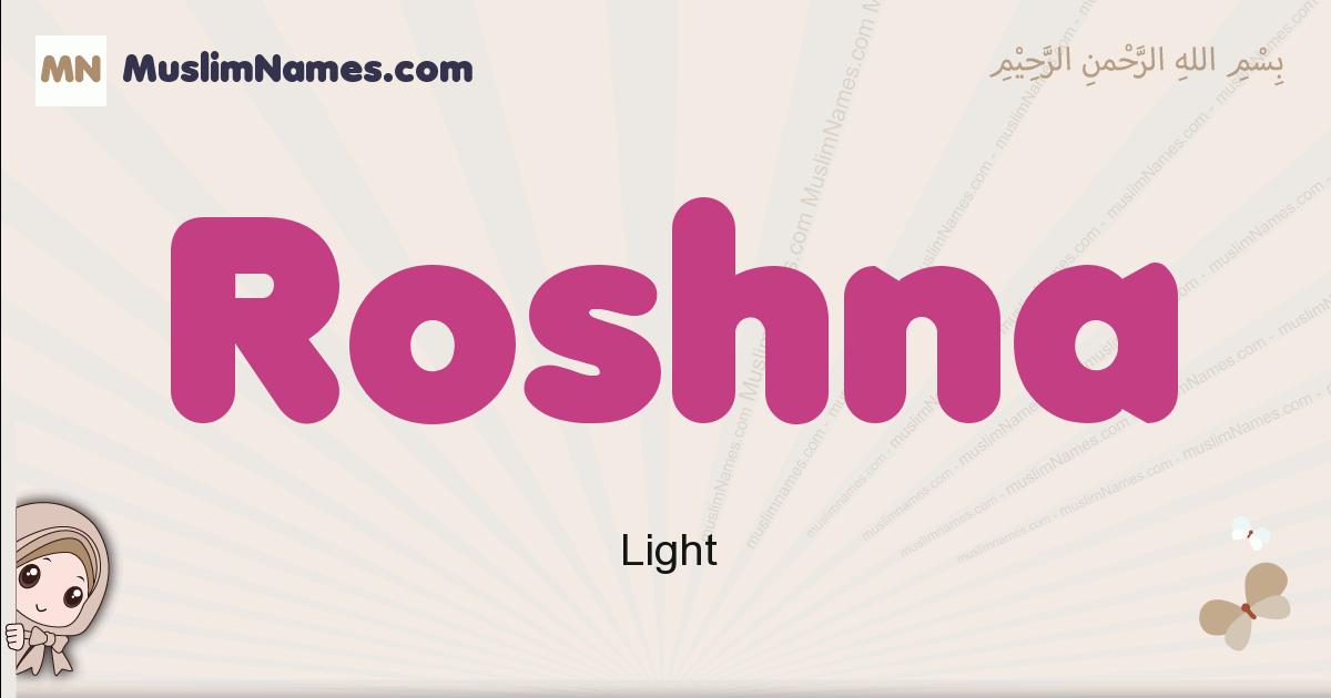 Roshna muslim girls name and meaning, islamic girls name Roshna